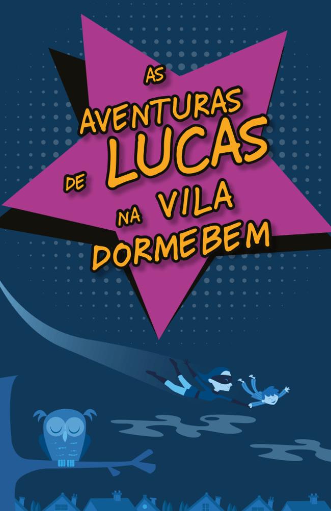 As aventuras de Lucas na Vila dormebem